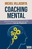 Coaching mental: Chemin d'évolution personnelle à travers l'Art de l'Hypnose