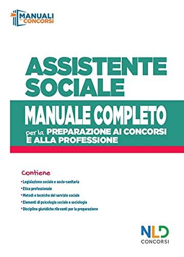Concorso assistente sociale. Manuale completo per la preparazione al concorso