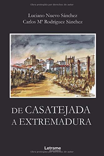 De Casatejada a Extremadura: 01 (Biografía)
