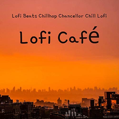 Lofi Beats, Chillhop Chancellor & Chill Lofi
