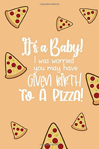 It's A Baby! I Was Worried You May Have Given Birth To A Pizza!: Monitor Baby's Diaper Change Sleep Food Activity And More