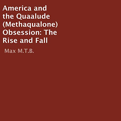 America and the Quaalude (Methaqualone) Obsession Titelbild