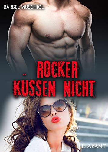 Rocker küssen nicht: Rockerroman (Bloody Kings Motorcycle Club 4)