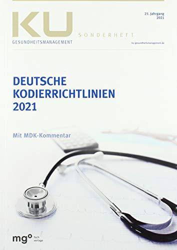 Deutsche Kodierrichtlinien 2021: Allgemeine und spezielle Kodierrichtlinien für die Verschlüsselung von Krankheiten und Prozeduren