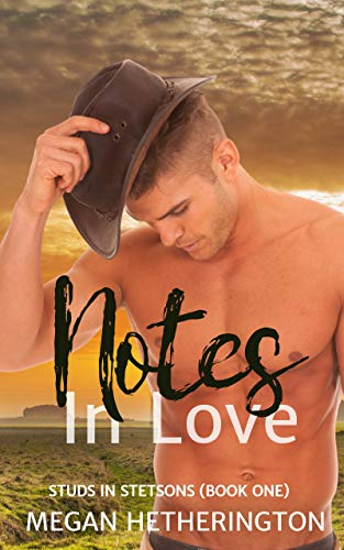 Notes in Love (Studs in Stetsons Book 1) by [Megan Hetherington]