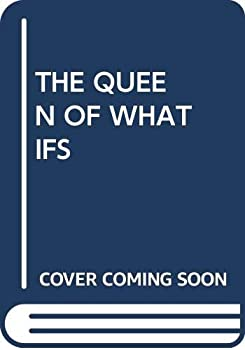 The Queen of the What Ifs 0449702235 Book Cover
