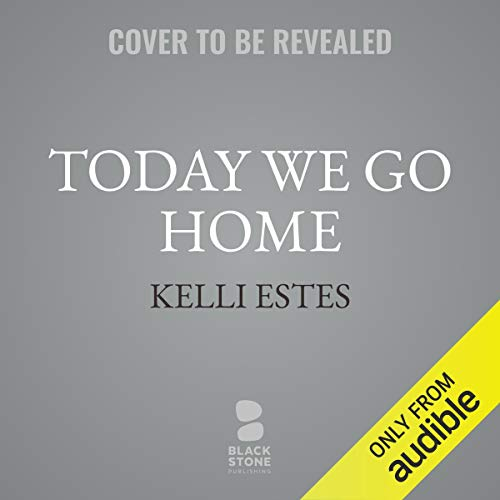 Today We Go Home audiobook cover art