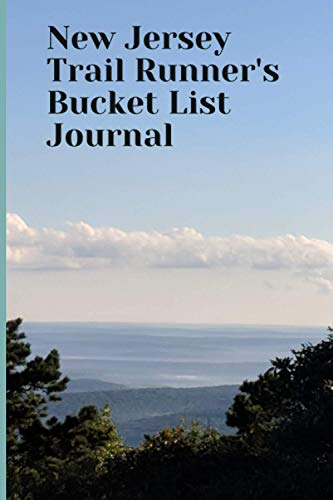 New Jersey Trail Runner's Bucket List Journal: Trail Running Lovers Log...