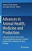 Advances in Animal Health, Medicine and Production: A Research Portrait of the Centre for Interdisciplinary Research in Animal Health (CIISA), University of Lisbon, Portugal