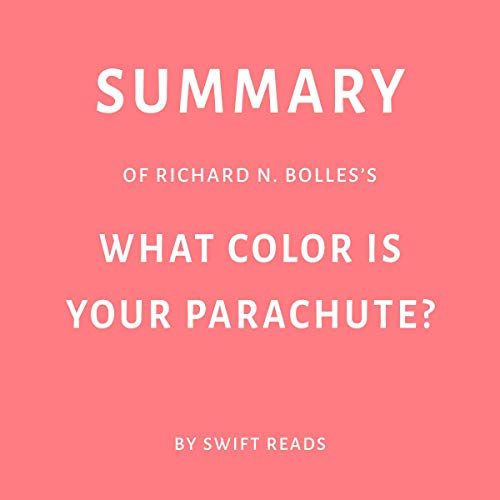 Page de couverture de Summary of Richard N. Bolles's What Color Is Your Parachute? by Swift Reads