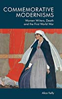 Commemorative Modernisms (Women Writers Death and the Fi)