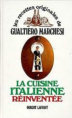 CUISINE ITALIENNE REINVENTEE de GUALTIERO MARCHESI