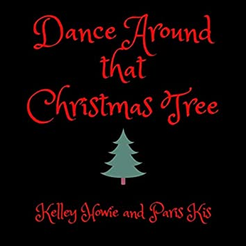 Dance Around That Christmas Tree