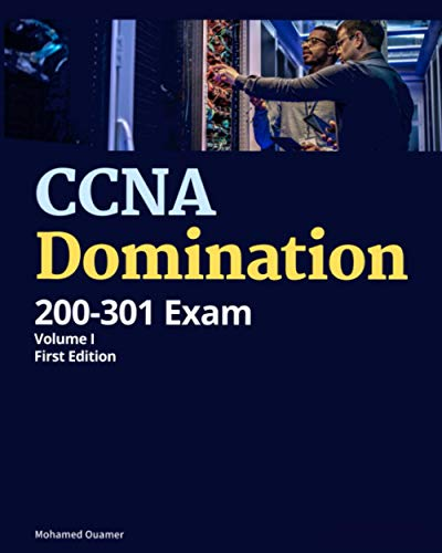 CCNA Domination, Volume 1: 100 labs to make yourself more competitive in the job market