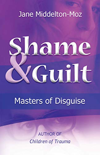 Shame & Guilt: Masters of Disguise (English Edition)