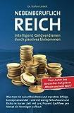 Nebenberuflich reich: Intelligentes Geldverdienen durch passives Einkommen - Wie man ein...