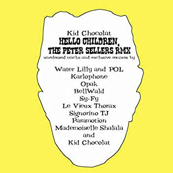 Hello Children, the Peter Sellers Rmx