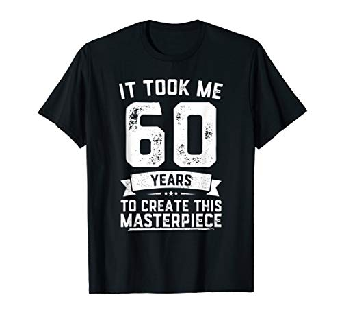 Funny 60 Years Old Joke T-Shirt 60th Birthday Gag Gift Idea T-Shirt