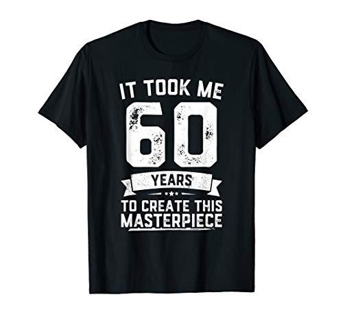 Funny 60 Years Old Joke T-Shirt 60th Birthday Gag...