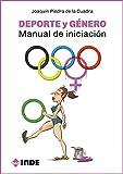 DEPORTE Y GÉNERO: Manual de iniciación (Teoría e historia de la educación física y el deporte)
