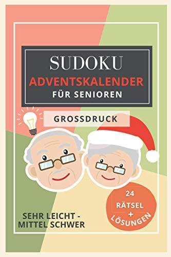 Sudoku ADVENTSKALENDER für Senioren - GROSSDRUCK: 24 Rätsel + Lösungen (Sehr leicht - Mittel schwer) (Brain Books)
