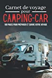 Carnet de Voyage pour Camping-car: Journal de bord pour préparer et réussir votre voyage en camping-car ou camion aménagé   Cahier à compléter pour ... à votre parcourt   Cadeau Noel anniversaire