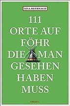 111 Orte auf Föhr, die man gesehen haben muss