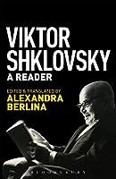 Viktor Shklovsky: A Reader