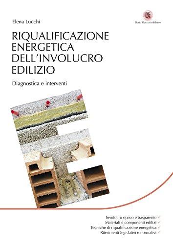Riqualificazione energetica dell'involucro edilizio: Diagnostica e interventi (Energie) (Italian Edi