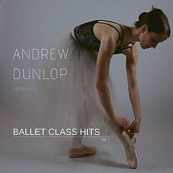 Andrew Dunlop Presents Ballet Class Hits, Vol. 1