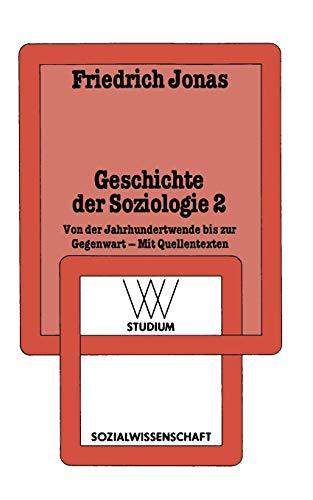WV Studium, Bd.93, Geschichte der Soziologie: Von der Jahrhundertwende bis zur Gegenwart Mit Quellentexten (wv studium, 93, Band 93)