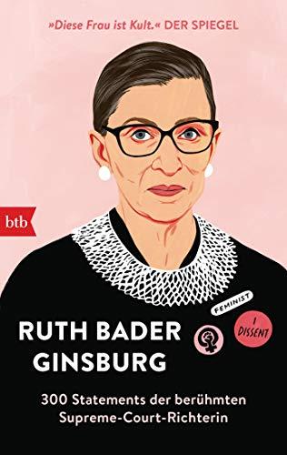 Ruth Bader Ginsburg: 300 Statements der berühmten Supreme-Court-Richterin - Herausgegeben von Helena Hunt