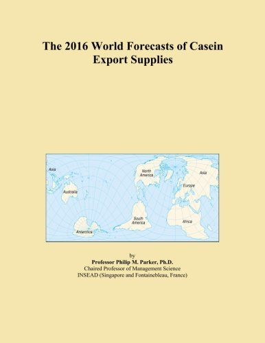 The 2016 World Forecasts of Casein...