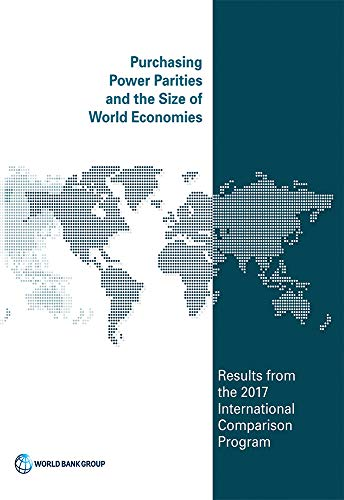 Purchasing Power Parities and the Size of World Economies: Results from the 2017...