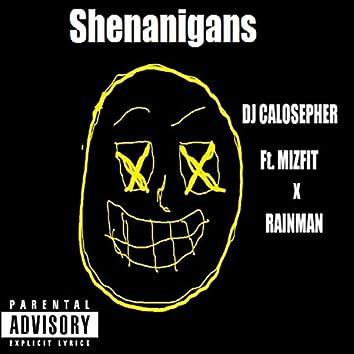 Shenanigans (feat. Mizfit & Rainman)