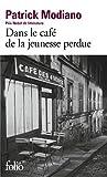 Dans le cafe de la jeunesse perdue (Folio) by Patrick Modiano(2009-01-21)