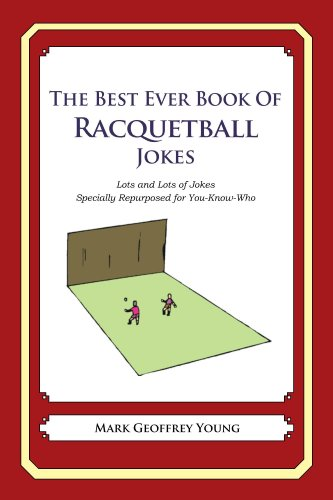 The Best Ever Book of Racquetball Jokes (English Edition)