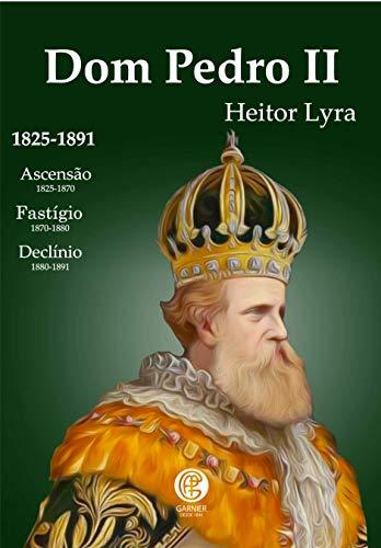 Dom Pedro II (Volume 1)