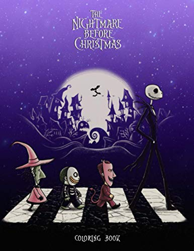 The Nightmare Before Christmas Coloring Book: 50+ Coloring Pages. Great Moments From The Movie And Some Fun New Pics of Popular Characters