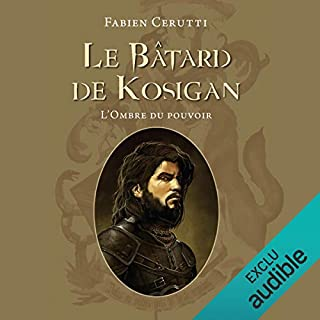 L'ombre du pouvoir     Le Bâtard de Kosigan 1              By:                                                                                                                                 Fabien Cerutti                               Narrated by:                                                                                                                                 Alexandre Donders                      Length: 12 hrs and 33 mins     Not rated yet     Overall 0.0