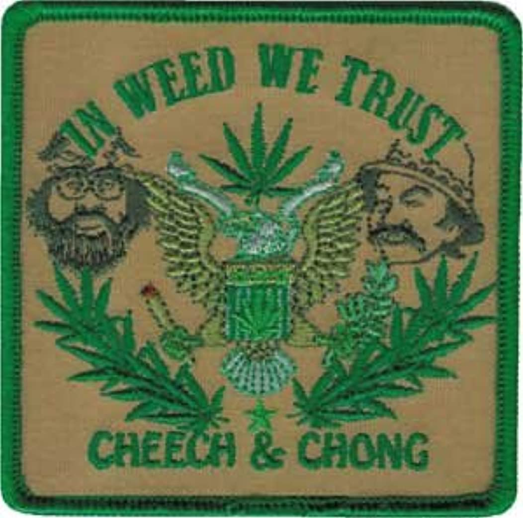 Novelty Iron On -Cheech and Chong - In Weed we Trust - Logo Patch - Applique