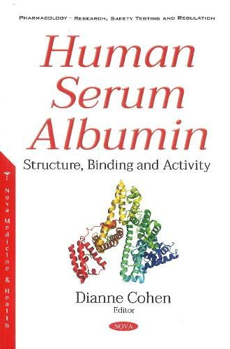 Human Serum Albumin (Pharmacology-Research, Safety Testing and Regulation)