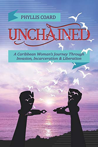 Compare Textbook Prices for Unchained: A Caribbean Woman's Journey Through Invasion, Incarceration and Liberation  ISBN 9781795229241 by Coard, Phyllis
