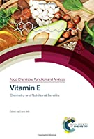 Vitamin E: Chemistry and Nutritional Benefits (Food Chemistry, Function and Analysis)