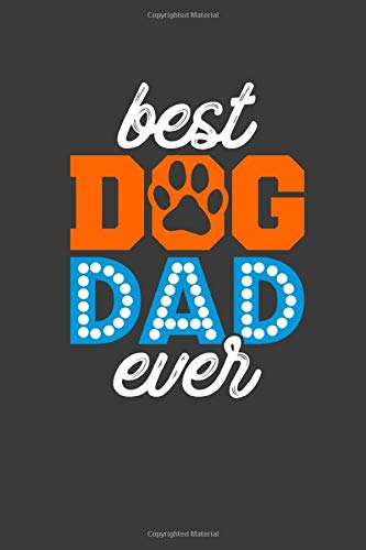 Best Dog Dad Ever: My Pet Tracker And Journal
