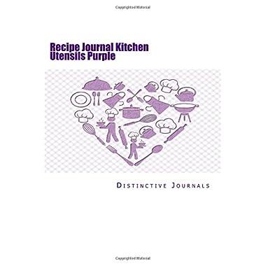 Recipe Journal Kitchen Utensils Purple: (Notebook, Diary, Blank Book) (Recipe Journals Notebooks Diaries)