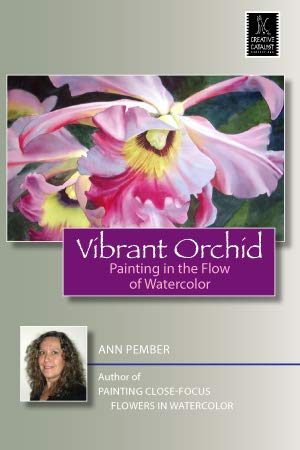 Vibrant Orchid, Painting in the Flow of Watercolor - DVD - Ann Pember