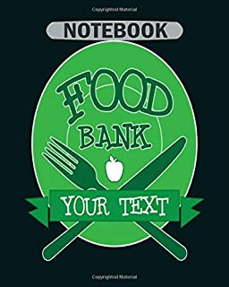 Notebook: food bank - 50 sheets, 100 pages - 8 x 10 inches