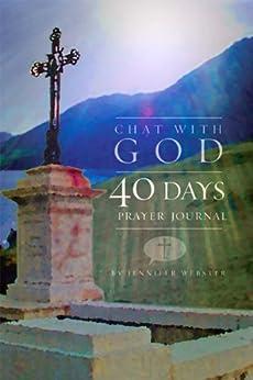 Chat with God: 40 Days: Prayer Journal by [Jennifer Webster, Robert Tambo]