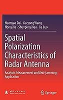 Spatial Polarization Characteristics of Radar Antenna: Analysis, Measurement and Anti-jamming Application